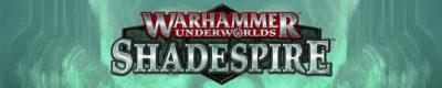 Warhammer Underworlds Shadowspire